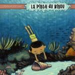 """Patrice Cablat """"La piste du bisou"""""""