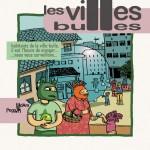 """Peggy Adam """"Les villes bulles""""."""